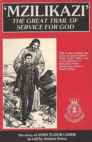 Mzilikazi: A Biography of Lieut-Colonel John Tudor Usher (R): Paton, Andrew