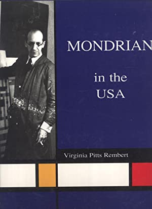 Piet Mondrian in the USA: The Artist's Life and Work: Rembert, Virginia Pitts