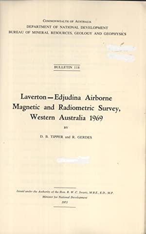 Laverton-Edjudina Airborne Magnetic and Radiometric Survey, Western Australia 1969 (Bulletin, 118):...