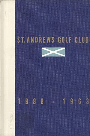 St. Andrew's Golf Club 1888-1938