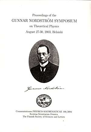 Proceedings of the Gunnar Nordström Symposium on Theoretical Physics, August 27-30, 2003, ...