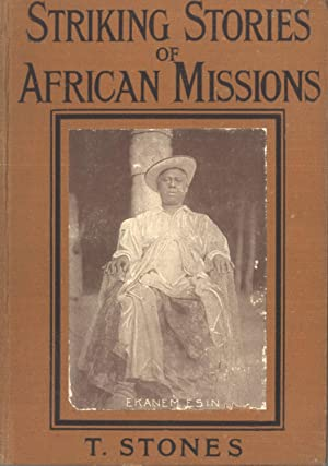 Striking stories of African missions: Stones, Thomas