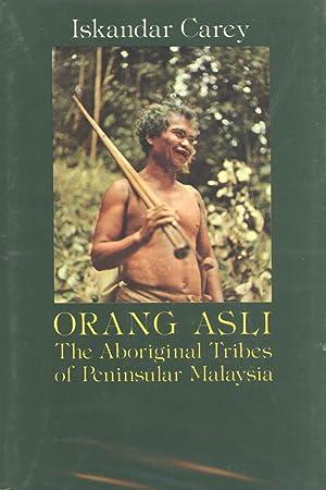 Orang Asli: The Aboriginal Tribes of Peninsular Malaysia: Carey, Iskandar