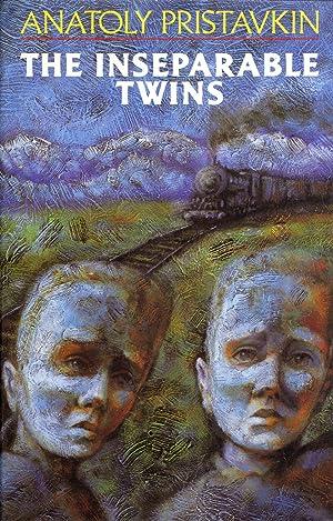 The Inseparable Twins: Anatoly Pristavkin (Author); Michael Glenny (Translator)