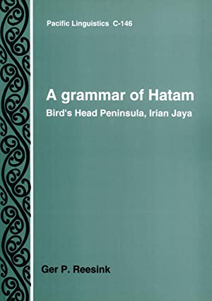 A grammar of Hatam: Bird's Head Peninsula, Irian Jaya, Indonesia (Pacific Linguistics, C-146):...