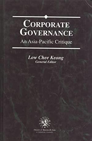 Corporate Governance: An Asia-Pacific Critique: Low Chee Keong (Editor)