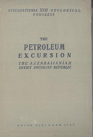 Petroleum Excursion: The Azerbaijanian Soviet Socialist Republic, Fascicle 2 (International ...