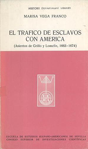 El Traficó de Esclavos con América (Asientos de Grillo y Lomelin, 1663-1674): Marisa ...