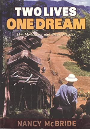 Two Lives, One Dream: The McBrides and Their Mission: McBride, Nancy