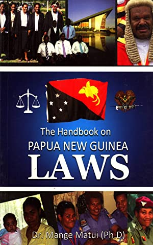 The Handbook on Papua New Guinea Laws: Mange Matui