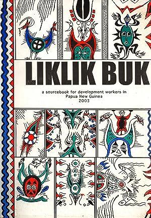 Liklik Buk: A Sourcebook for Development Workers: Koian, Rosa (editor)