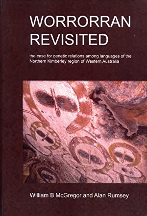Worrorran Revisited: The Case for Genetic Relations Among Languages of the Northern Kimberley ...