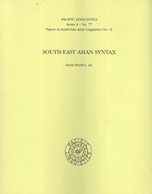South-East Asian Syntax (Pacific Linguistics, A-77): Bradley, David (editor)