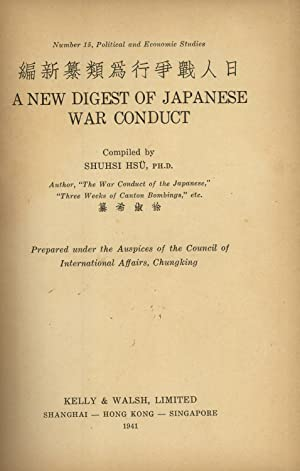 A New Digest of Japanese War Conduct (Political and Economic Studies, 15): Shuhsi Hsü