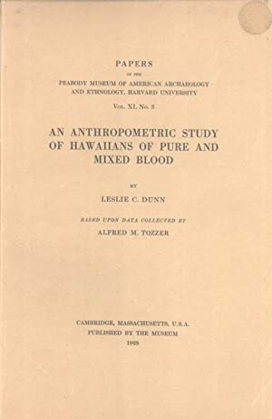 An Anthropometric Study of Hawaiians of Pure and Mixed Blood (Papers of the Peabody Museum of ...
