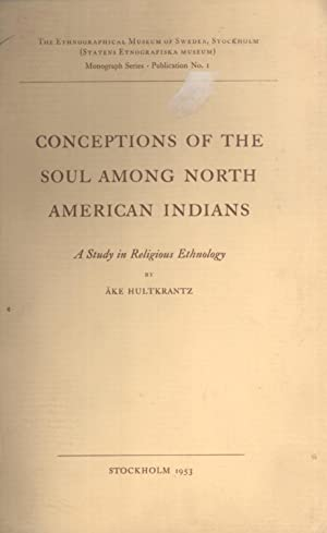 Conceptions of the Soul among North American Indians: A Study in Religious Ethnology (Monograph ...