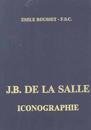 J. B. de la Salle Iconographie: Documents Historiques, Manuscrits Autographes, Pièces d&#x27...