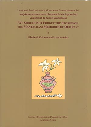 We Should Not Forget the Stories of the Mantauran: Memories of Our Past (Bu yao wang ji zan men wan...