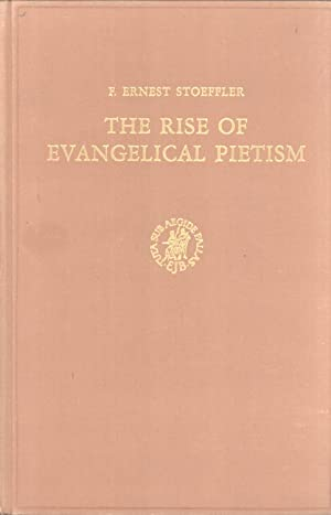 The Rise of Evangelical Pietism (Studies in the history of religions. Supplements to Numen, 9): F. ...
