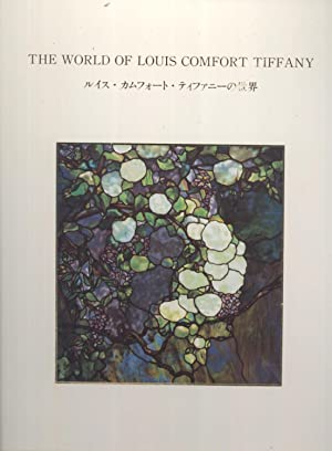 The World of Louis Comfort Tiffany: A Selection from the Anchorman Collection: Takeo Horiuchi (...
