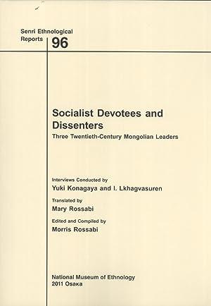 Socialist Devotees and Dissenters: Three Twentieth-Century Mongolian Leaders (Senri Ethnological ...