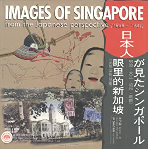 Images of Singapore from the Japanese Perspective (1868-1941): Lim Shao Bin (Editor)