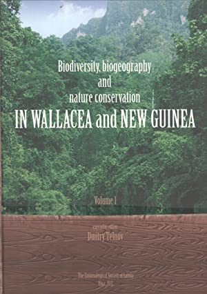 Biodiversity, Biogeography and Nature Conservation in Wallacea and New Guinea, Volume 1: Dmitry ...