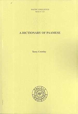 A Dictionary of Paamese (Pacific Linguistics. Series C-121): Crowley, Terry