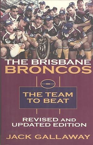 Brisbane Broncos: The Team to Beat: Gallaway, Jack