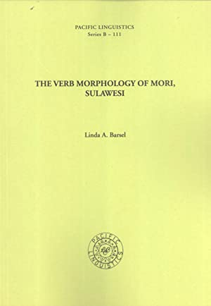 The Verb Morphology of Mori, Sulawesi (Pacific linguistics. Series B-111): Barsel, Linda A.