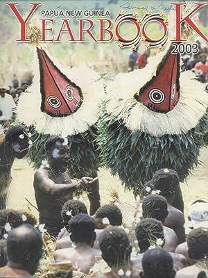 Papua New Guinea Yearbook 2003: Yehiura Hriehwazi & Brian Gomez (editors)