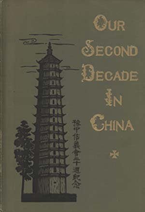 Our Second Decade in China 1915-1925 Sketches and Reminiscences: Missionaries of the Augustana ...