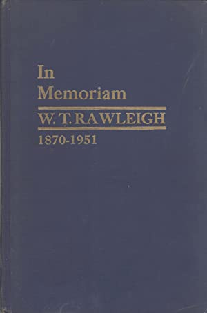 In Memoriam, William Thomas Rawleigh, Born December 3, 1870, Died January 23, 1951