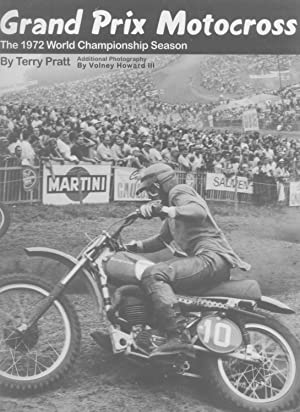 Grand Prix Motocross: The 1972 World Championship Season: Terry Pratt (author, photographer); ...