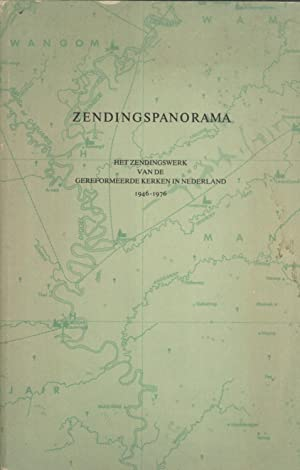 Zendingspanorama: Het Zendingswerk van de Gereformeerde Kerken in Nederland, 1946-1976: J. van ...