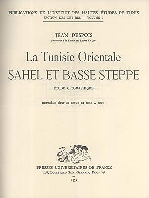 La Tunisie Orientale: Sahel et Basse Steppe, Étude Géographique (Publications de l&#...