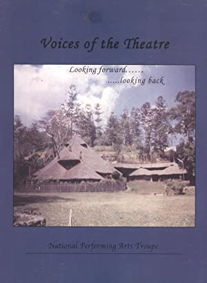 Voices of the Theatre: A Chronicle of the Raun Raun Theatre. Looking Forward. .Looking Back, ...