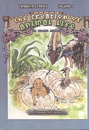 The Creation of Animal Life / As Bilong Animal (Tumbuna Stories of Papua New Guinea, 1): ...