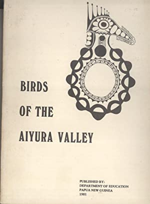 Birds of the Aiyura Valley: Gill Doyle; Dick Doyle; Mary Stringer; Christina Fabb; Chris Sanderson;...