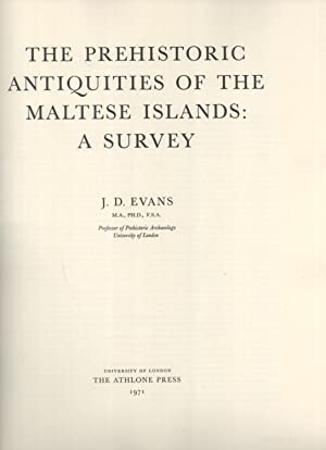 The Prehistoric Antiquities of the Maltese Islands: A Survey: Evans, John Davies