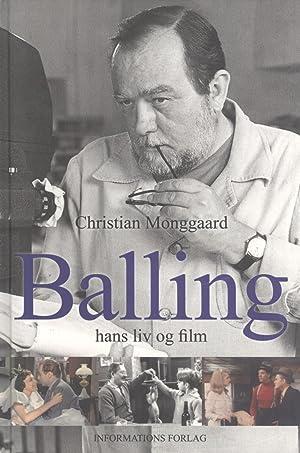 Balling: Hans Liv og Film: Christian Monggaard