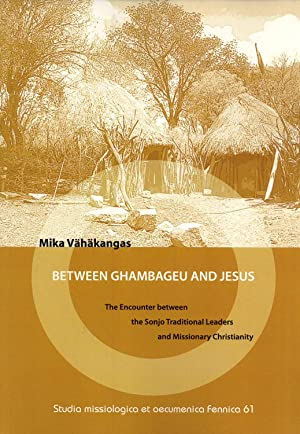 Between Ghambageu and Jesus: The Ecounter Between the Sonjo Traditional Leaders and Missionary ...