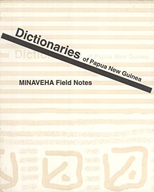 Minaveha Field Notes (Dictionaries of Papua New Guinea, 14): Tau Nenegemo (Compiler); Larry Lee ...