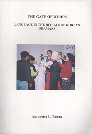The Gate of Words: Language in the Rituals of Korean Shamans: Antonetta Lucia Bruno
