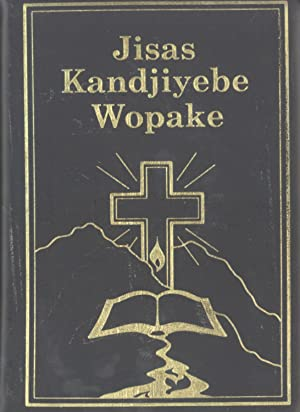 Jisas Kandjiyebe Wopake: The New Testament in the Kandawo Language, Jiwaka Province, Papua New ...