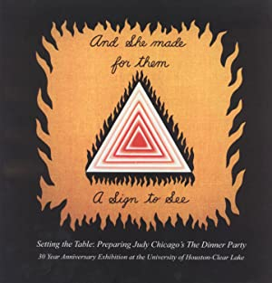 Setting the Table: Preparing Judy Chicago's the Dinner Party; 30 Year Anniversary Exhibition ...