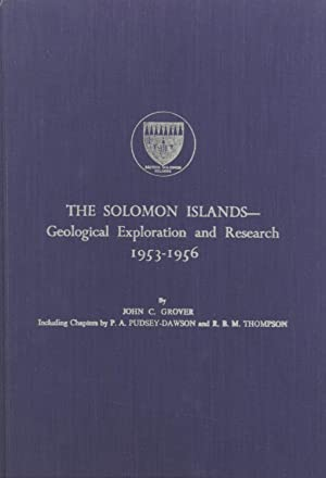 The Solomon Islands: Geological Exploration and Research, 1953-1956 (Geological Survey of the ...