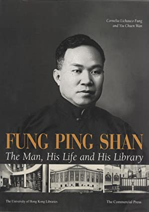 Fung Ping Shan: The Man, His Life and His Library: Cornelia (Nelly) Lichauco Fung; Lichauco Fung; ...