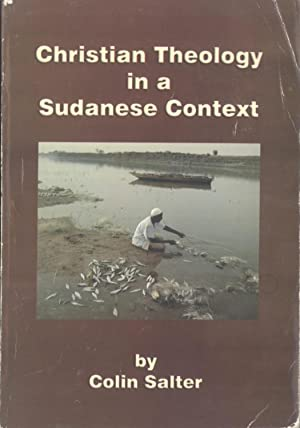 Christian Theology in a Sudanese Context: A Primer in Christian Theology, with Examples Drawn From ...