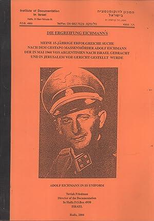 Die Ergreifung Eichmann's: Meine 15-Jährige Erfolgreiche Suche nach dem Gestapo Massenm&...